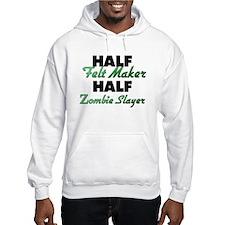 Half Felt Maker Half Zombie Slayer Hoodie