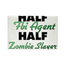 Half Fbi Agent Half Zombie Slayer Magnets