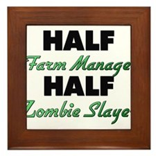 Half Farm Manager Half Zombie Slayer Framed Tile