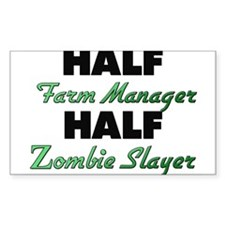 Half Farm Manager Half Zombie Slayer Bumper Stickers