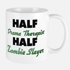Half Drama Therapist Half Zombie Slayer Mugs