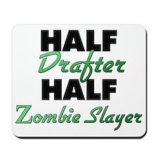 Half Drafter Half Zombie Slayer Mousepad