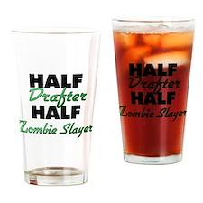 Half Drafter Half Zombie Slayer Drinking Glass