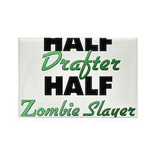 Half Drafter Half Zombie Slayer Magnets
