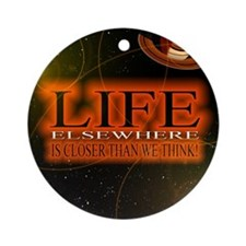 Life Elsewhere In The Universe Ornament (Round)