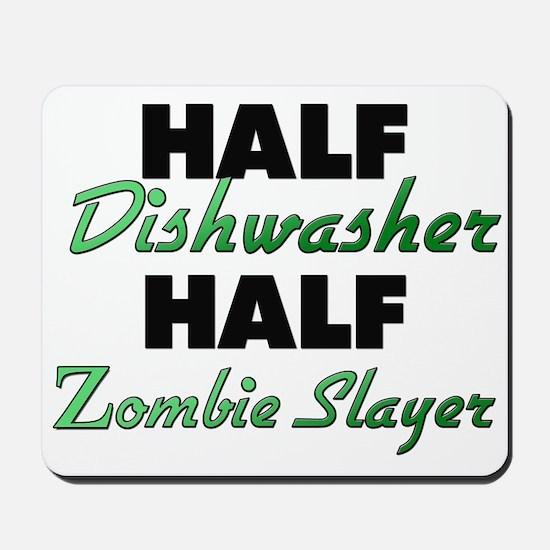 Half Dishwasher Half Zombie Slayer Mousepad