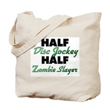 Half Disc Jockey Half Zombie Slayer Tote Bag