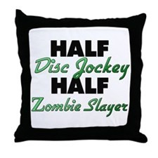 Half Disc Jockey Half Zombie Slayer Throw Pillow