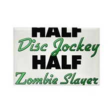 Half Disc Jockey Half Zombie Slayer Magnets