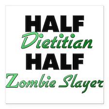 Half Dietitian Half Zombie Slayer Square Car Magne