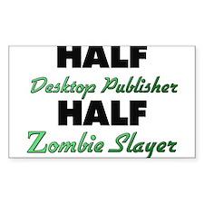 Half Desktop Publisher Half Zombie Slayer Decal