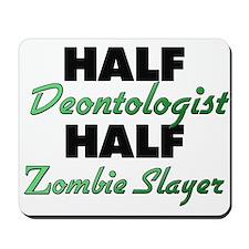 Half Deontologist Half Zombie Slayer Mousepad