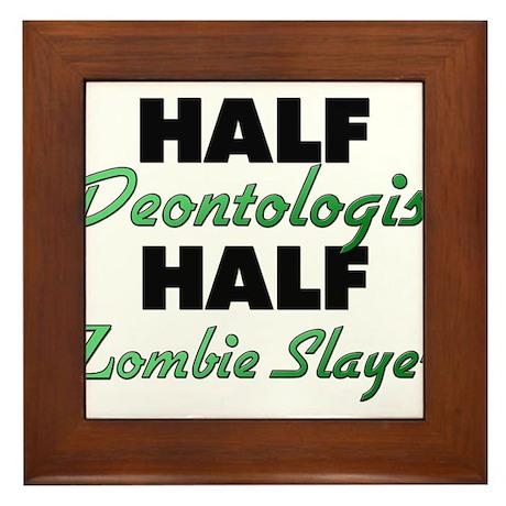 Half Deontologist Half Zombie Slayer Framed Tile