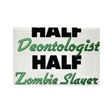 Half Deontologist Half Zombie Slayer Magnets