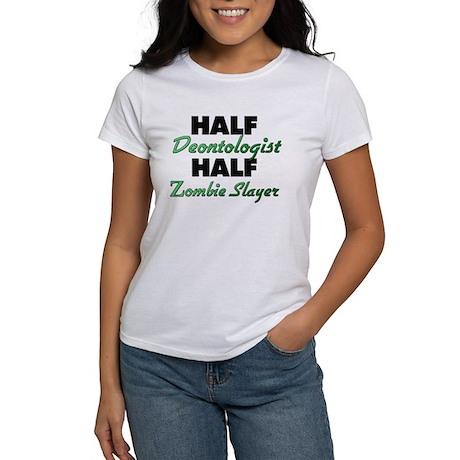 Half Deontologist Half Zombie Slayer T-Shirt
