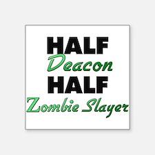 Half Deacon Half Zombie Slayer Sticker