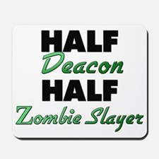 Half Deacon Half Zombie Slayer Mousepad