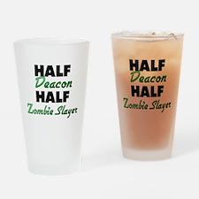 Half Deacon Half Zombie Slayer Drinking Glass