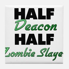 Half Deacon Half Zombie Slayer Tile Coaster