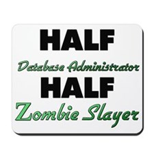 Half Database Administrator Half Zombie Slayer Mou
