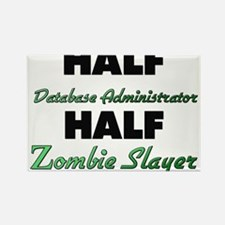 Half Database Administrator Half Zombie Slayer Mag