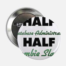 Half Database Administrator Half Zombie Slayer 2.2