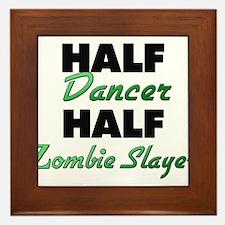Half Dancer Half Zombie Slayer Framed Tile