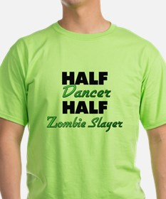 Half Dancer Half Zombie Slayer T-Shirt