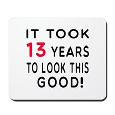 It Took 13 Birthday Designs Mousepad