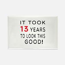 It Took 13 Birthday Designs Rectangle Magnet