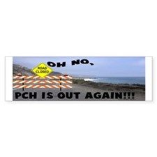 PCH IS OUT AGAIN Bumper Bumper Sticker