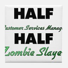 Half Customer Services Manager Half Zombie Slayer