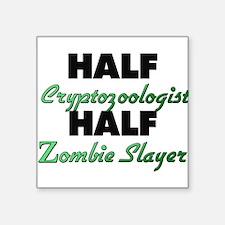 Half Cryptozoologist Half Zombie Slayer Sticker