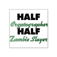 Half Cryptographer Half Zombie Slayer Sticker