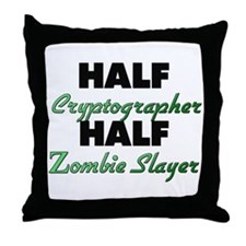 Half Cryptographer Half Zombie Slayer Throw Pillow