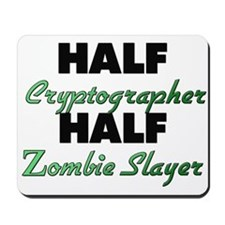 Half Cryptographer Half Zombie Slayer Mousepad