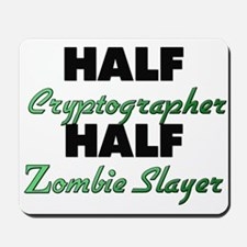 Half Cryptographer Half Zombie Slayer Mousepad
