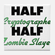 Half Cryptographer Half Zombie Slayer Tile Coaster