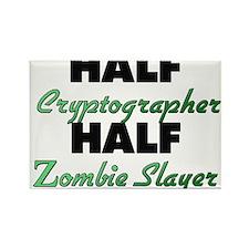 Half Cryptographer Half Zombie Slayer Magnets