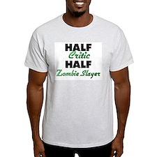 Half Critic Half Zombie Slayer T-Shirt