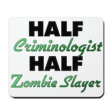 Half Criminologist Half Zombie Slayer Mousepad