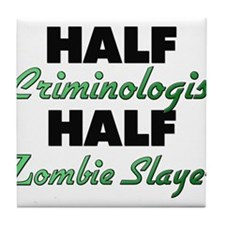 Half Criminologist Half Zombie Slayer Tile Coaster