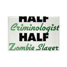 Half Criminologist Half Zombie Slayer Magnets