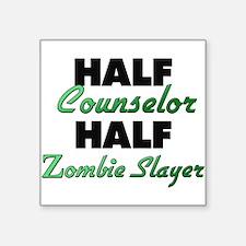 Half Counselor Half Zombie Slayer Sticker