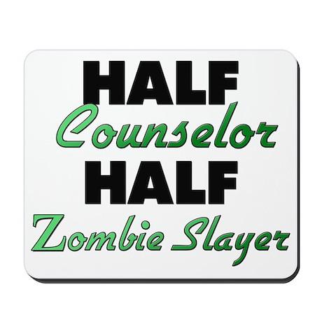 Half Counselor Half Zombie Slayer Mousepad