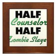 Half Counselor Half Zombie Slayer Framed Tile
