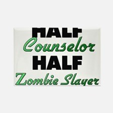 Half Counselor Half Zombie Slayer Magnets