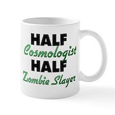 Half Cosmologist Half Zombie Slayer Mugs