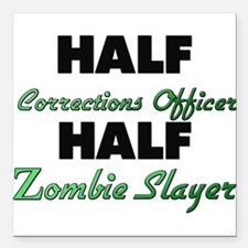 Half Corrections Officer Half Zombie Slayer Square