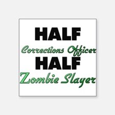 Half Corrections Officer Half Zombie Slayer Sticke
